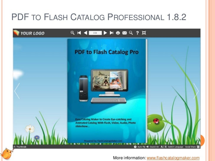 PDF TO FLASH CATALOG PROFESSIONAL 1.8.2                      More information: www.flashcatalogmaker.com