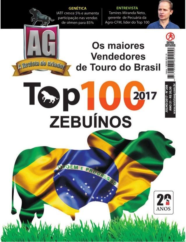 12 - JULHO 2017 Matéria de Capa Adilson Rodrigues adilson@revistaag.com.br Os maiores vendedores de touros do Brasil Quand...