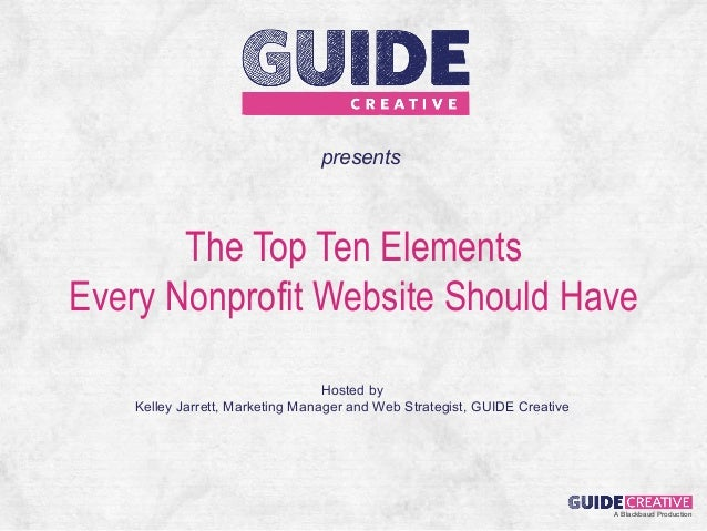 presents       The Top Ten ElementsEvery Nonprofit Website Should Have                                  Hosted by    Kelle...