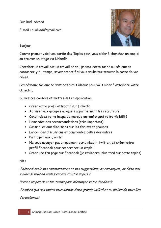 Oualkadi AhmedE-mail : oualkadi@gmail.comBonjour,Comme promet voici une partie des Topics pour vous aider à chercher un em...