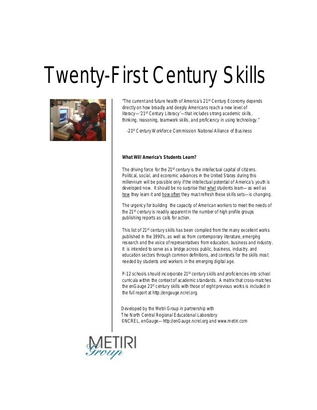 Twenty-First Century Skills What Will America's Students Learn? The driving force for the 21st century is the intellectual...