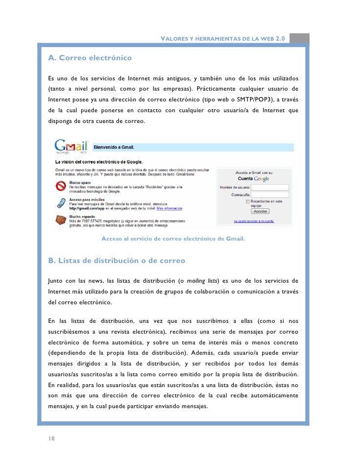 VALORES Y HERRAMIENTAS DE LA WEB 2.0  En España, las principales listas de distribución existentes se encuentran en la Red...