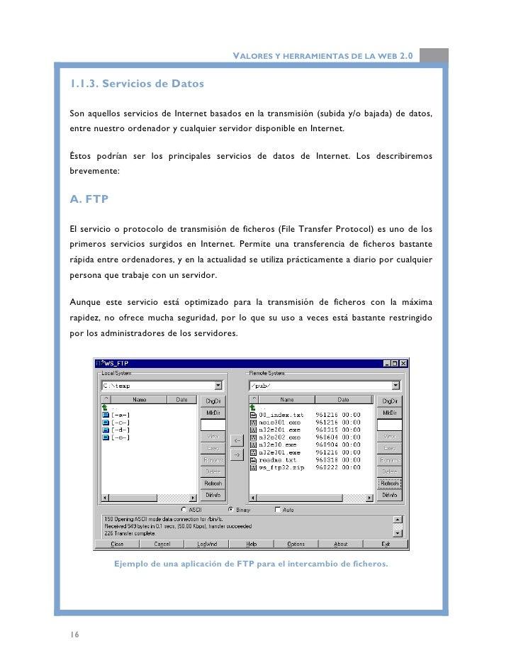 VALORES Y HERRAMIENTAS DE LA WEB 2.0  B. Redes P2P (Peer-to-Peer o redes entre iguales)  Es un servicio relativamente frec...