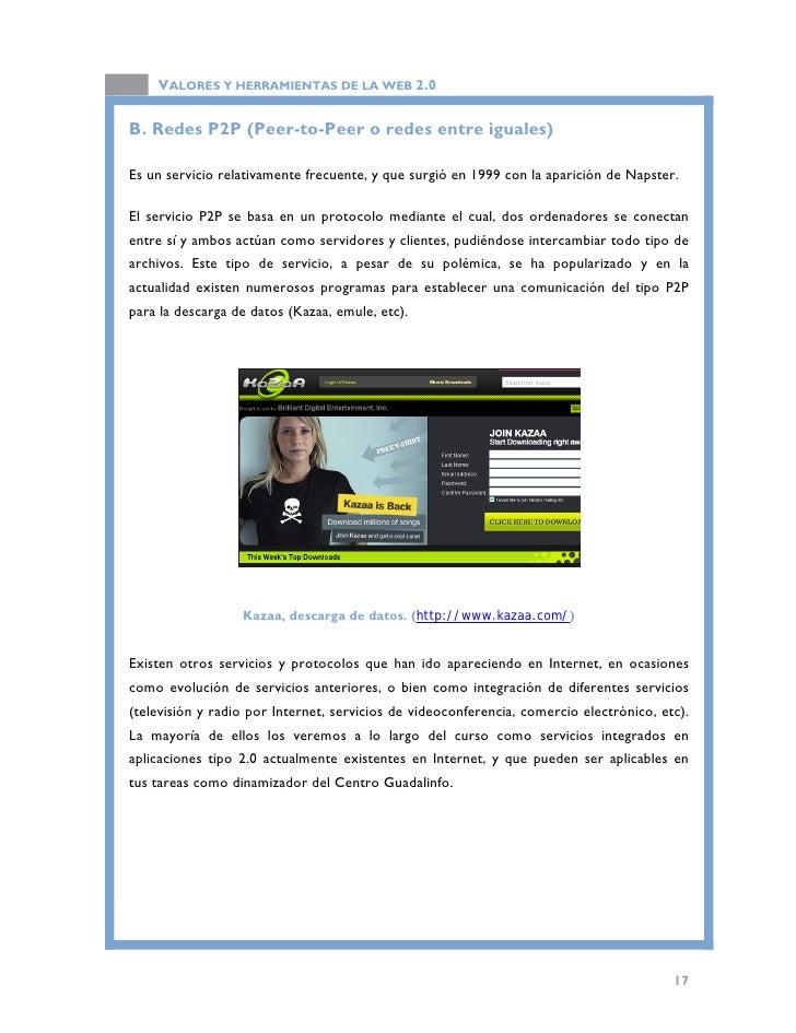 VALORES Y HERRAMIENTAS DE LA WEB 2.0   1.2. Web 1.0  Tal y como podemos consultar en la Wikipedia, una de las mayores enci...