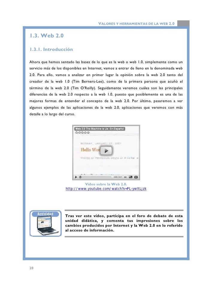 VALORES Y HERRAMIENTAS DE LA WEB 2.0  1.3.2. ¿Qué es la web 2.0?  Posiblemente la mejor forma de explicar qué es la web2.0...