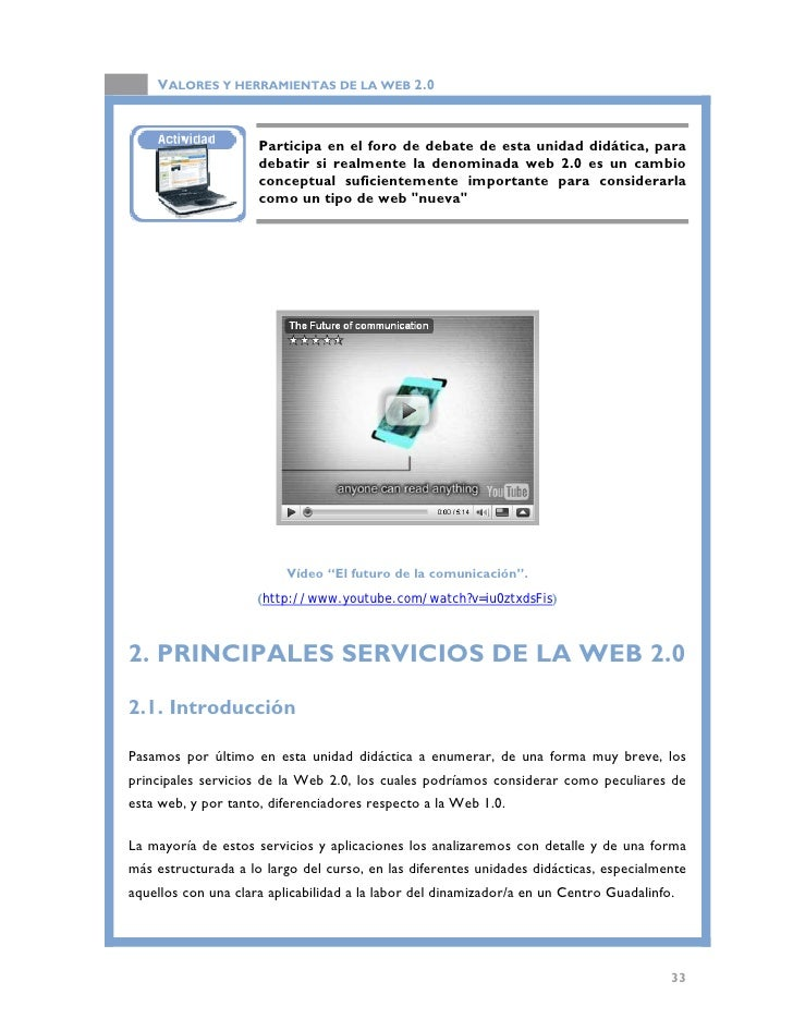 VALORES Y HERRAMIENTAS DE LA WEB 2.0  En general, podemos afirmar que estas aplicaciones de la Web 2.0 no se limitan a pro...