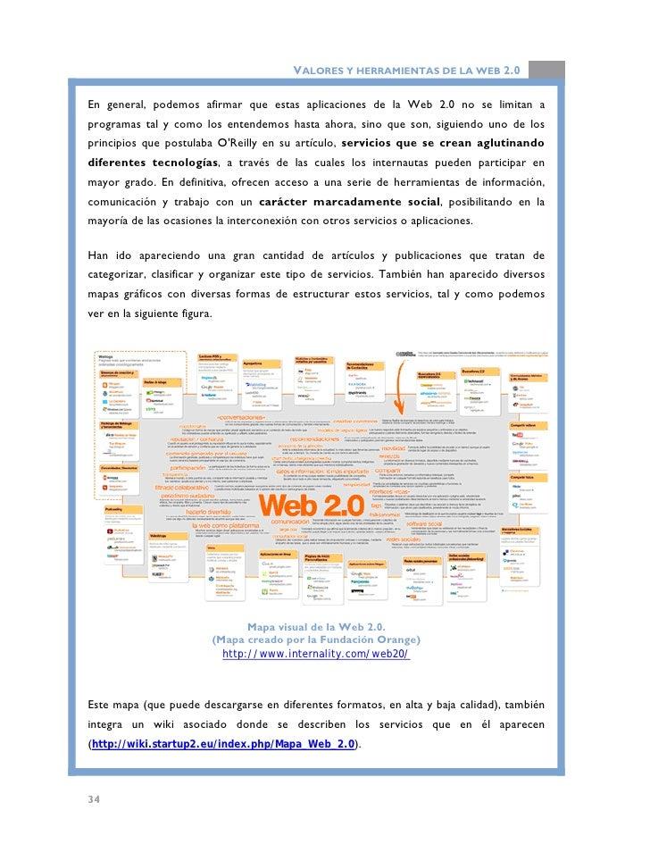 VALORES Y HERRAMIENTAS DE LA WEB 2.0  También existen otros portales donde resumen o clasifican los servicios web 2.0 que ...