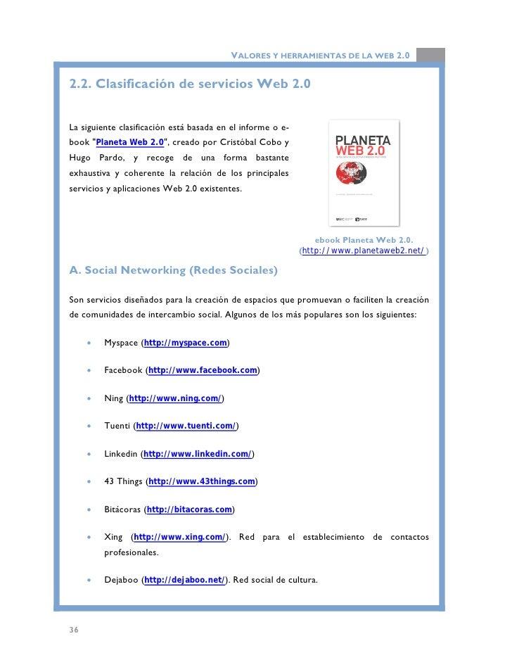 VALORES Y HERRAMIENTAS DE LA WEB 2.0  B. Contenidos  Herramientas que facilitan la lectura y escritura en línea, así como ...