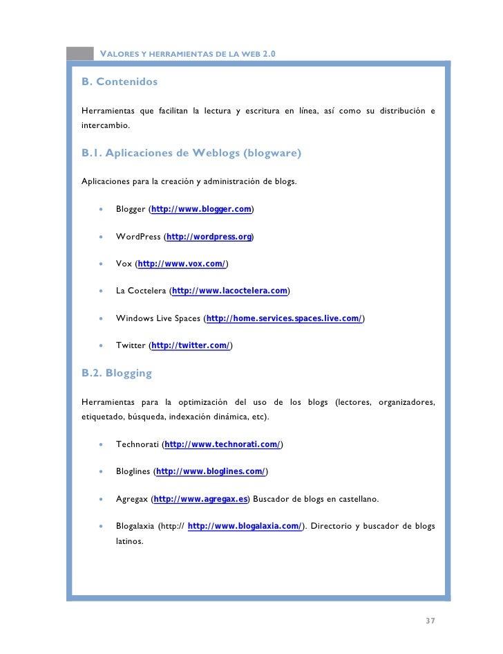 VALORES Y HERRAMIENTAS DE LA WEB 2.0  B.3. CMS o Sistemas de Gestión de Contenidos  Gestores de contenido web, los cuales ...