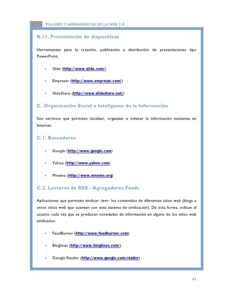 VALORES Y HERRAMIENTAS DE LA WEB 2.0       •   Mapped Up (http://mappedup.com/)  C.3. Marcadores sociales de favoritos  So...