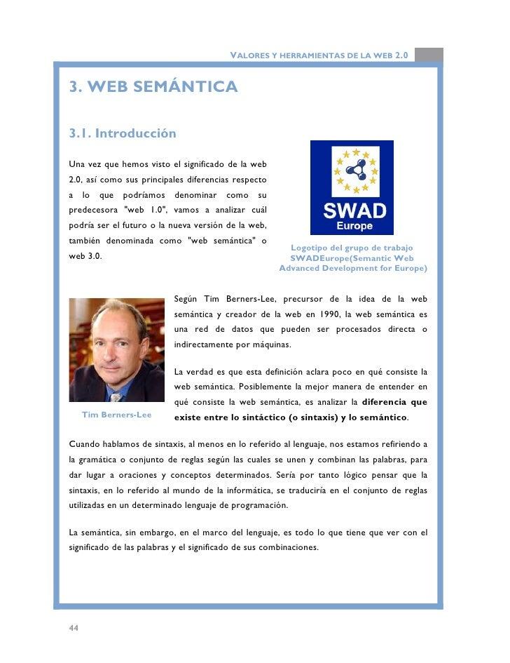 VALORES Y HERRAMIENTAS DE LA WEB 2.0  De esta forma, y en el marco de la web que es donde estamos analizando estas cuestio...
