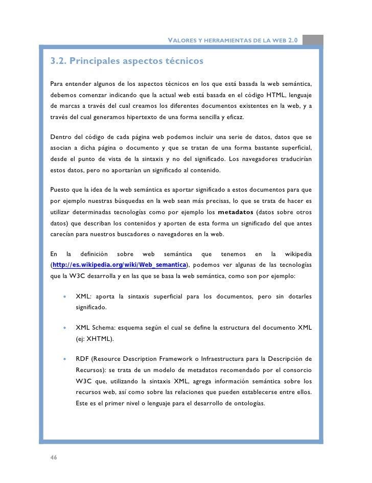 VALORES Y HERRAMIENTAS DE LA WEB 2.0  •   RDFS (Resource Description Framework Schema): es el siguiente nivel     semántic...