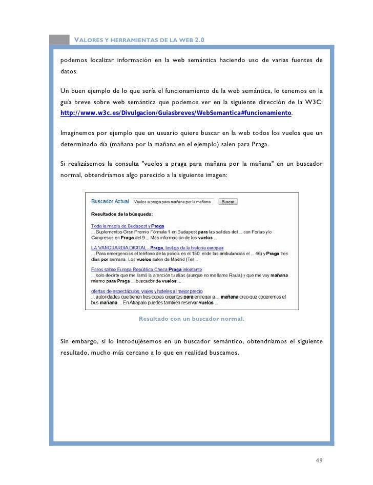 VALORES Y HERRAMIENTAS DE LA WEB 2.0                              Resultado con un buscador semántico.   Como vemos, una d...