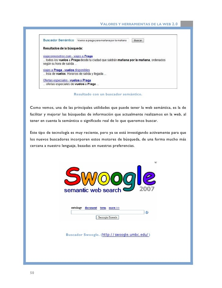 VALORES Y HERRAMIENTAS DE LA WEB 2.0  Otro ejemplo que viene precisamente a ofrecernos otra funcionalidad de esta tecnolog...