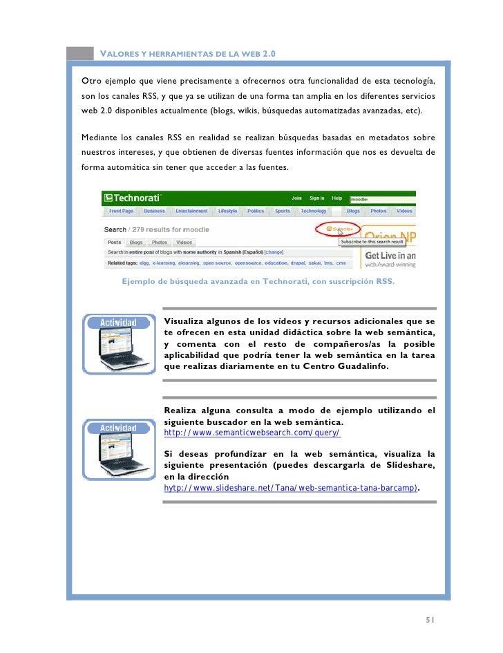 VALORES Y HERRAMIENTAS DE LA WEB 2.0                Presentación Slideshare sobre Web Semántica.      http://www.slideshar...