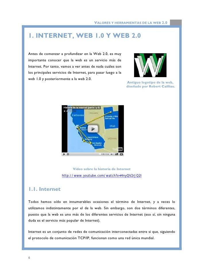 VALORES Y HERRAMIENTAS DE LA WEB 2.0  Internet ha tenido un enorme desarrollo, y desde sus orígenes en 1969, ha ido sumand...
