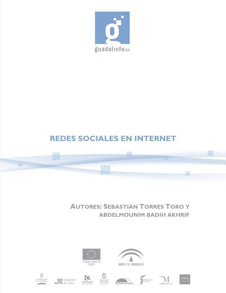 REDES SOCIALES EN INTERNET         AUTORES: SEBASTIÁN TORRES TORO Y            ABDELMOUNIM BADIH AKHRIF