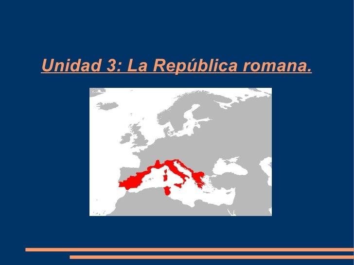Unidad 3: La República romana.