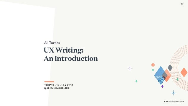 © 2018 - Proprietary and Confidential UX Writing: 