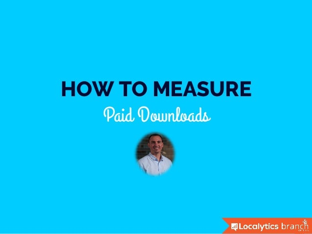 HOW TO MEASURE Paid Downloads