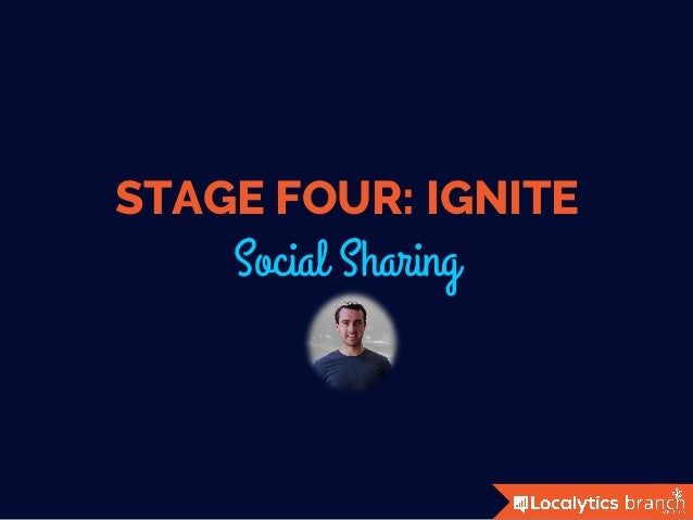 STAGE FOUR: IGNITE Social Sharing