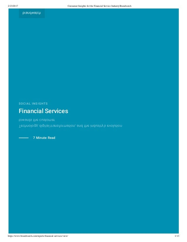 2/23/2017 Consumer Insights for the Financial Service IndustryBrandwatch https://www.brandwatch.com/reports/financial-servi...