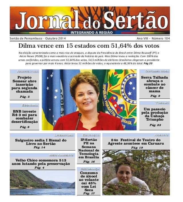 Sertão de Pernambuco - Outubro 2014 Ano VIII - Número 104  Dilma vence em 15 estados com 51,64% dos votos  Na eleição cara...