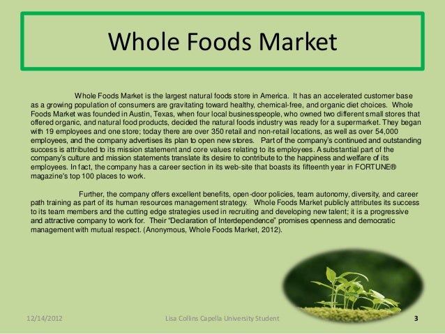 whole foods strategic management (a) the strengths and weaknesses of whole foods are the functions of its internal environment and the decisions management makes concerning the company's resources, capabilities, and core competencies.
