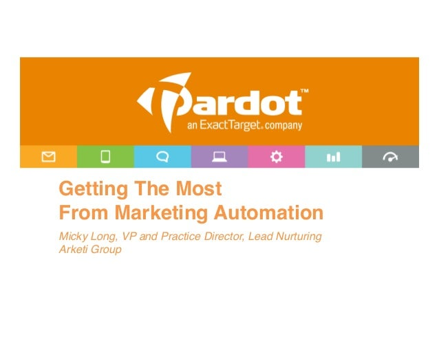 """Getting The MostFrom Marketing Automation""""Micky Long, VP and Practice Director, Lead Nurturing!Arketi Group!"""