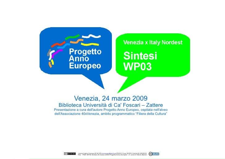 Venezia, 24 marzo 2009    Biblioteca Università di Ca' Foscari – Zattere Presentazione a cura dell'autore Progetto Anno Eu...