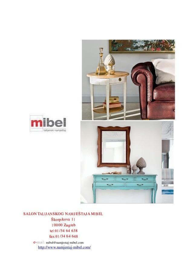 SALON T SKOG N E A M E kova 1 0000 Z reb t /34 64 638 /34 64 6 mibel@namjestaj-mibel.com http://www.namjestaj-mibel.com/