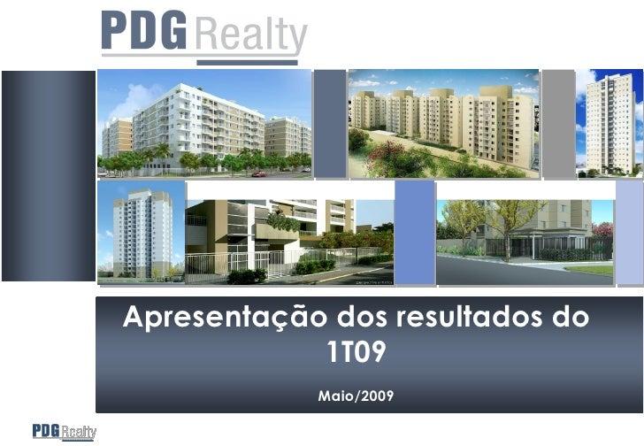 Apresentação dos resultados do             1T09             Maio/2009