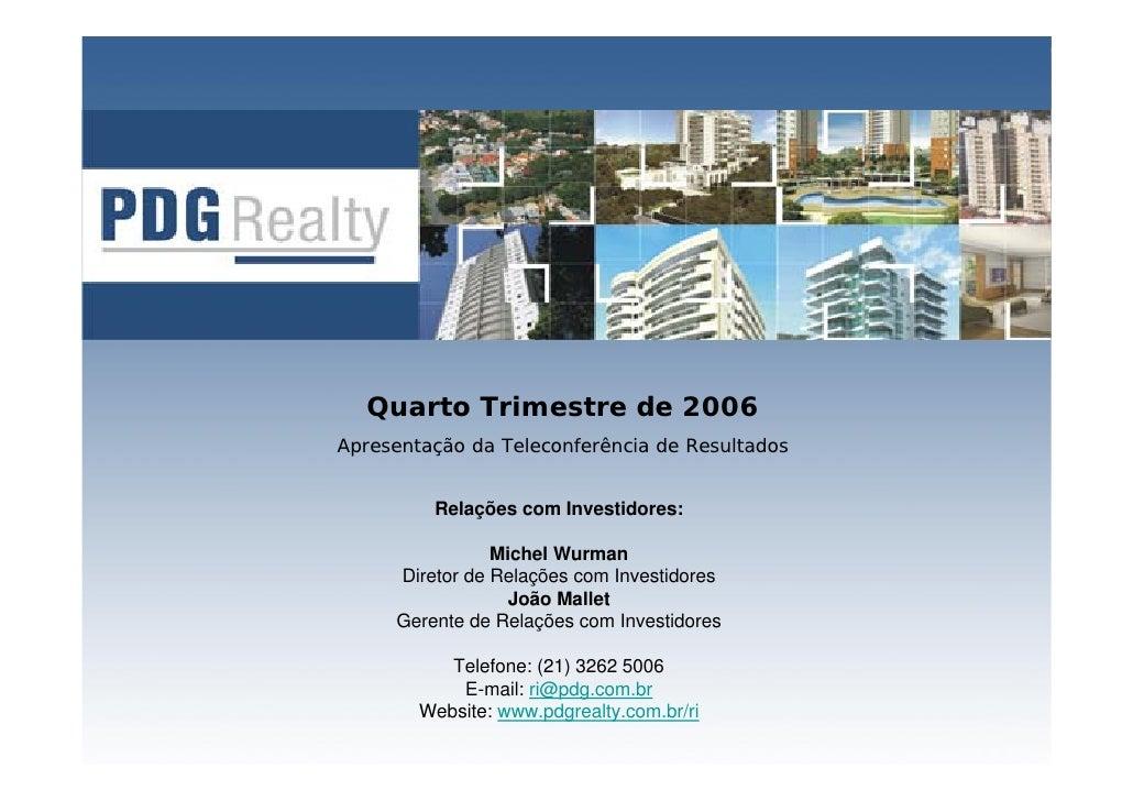 Quarto Trimestre de 2006 Apresentação da Teleconferência de Resultados            Relações com Investidores:              ...