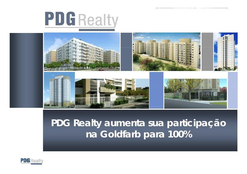 PDG Realty aumenta sua participação   G      y             p      pç       na Goldfarb para 100%