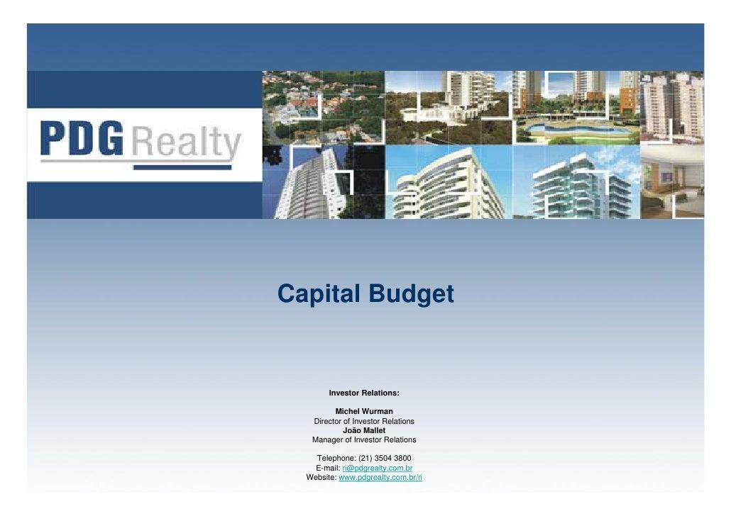 Capital Budget           Investor Relations:           Michel Wurman    Director of Investor Relations             João Ma...