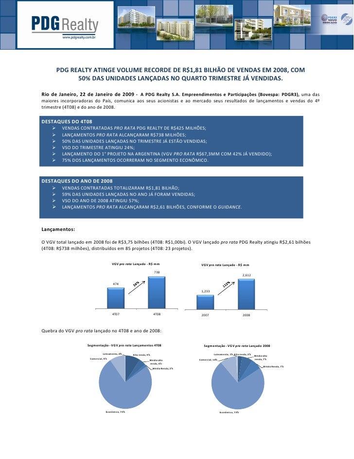 PDG REALTY ATINGE VOLUME RECORDE DE R$1,81 BILHÃO DE VENDAS EM 2008, COM               50% DAS UNIDADES LANÇADAS NO QUARTO...