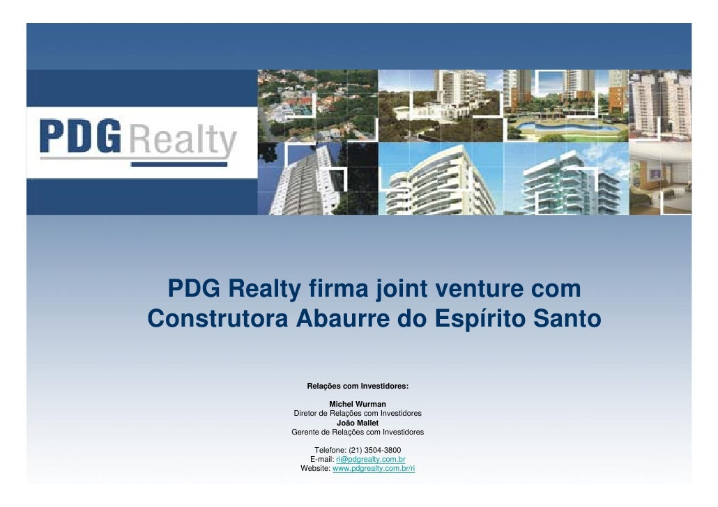 PDG Realty firma joint venture com Construtora Abaurre do Espírito Santo                 Relações com Investidores:       ...