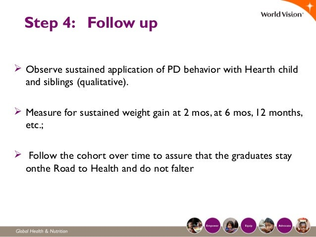 Step 4: Follow up  Observe sustained application of PD behavior with Hearth child and siblings (qualitative).  Measure f...