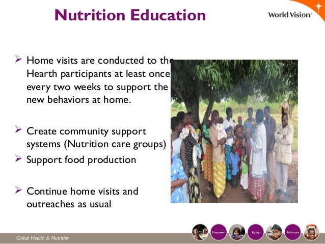 Nutrition Education  Home visits are conducted to the Hearth participants at least once every two weeks to support the ne...