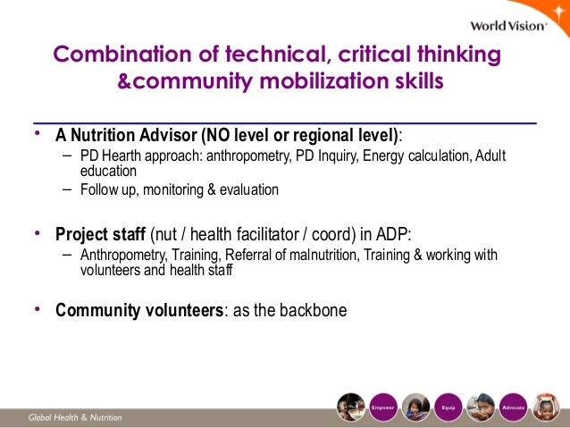 Combination of technical, critical thinking &community mobilization skills • A Nutrition Advisor (NO level or regional lev...