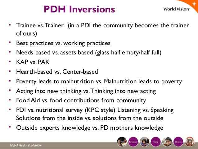 PDH Inversions • Trainee vs.Trainer (in a PDI the community becomes the trainer of ours) • Best practices vs. working prac...