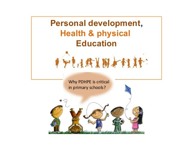 Personal development, Health & physical Education  Why PDHPE is critical in primary schools?