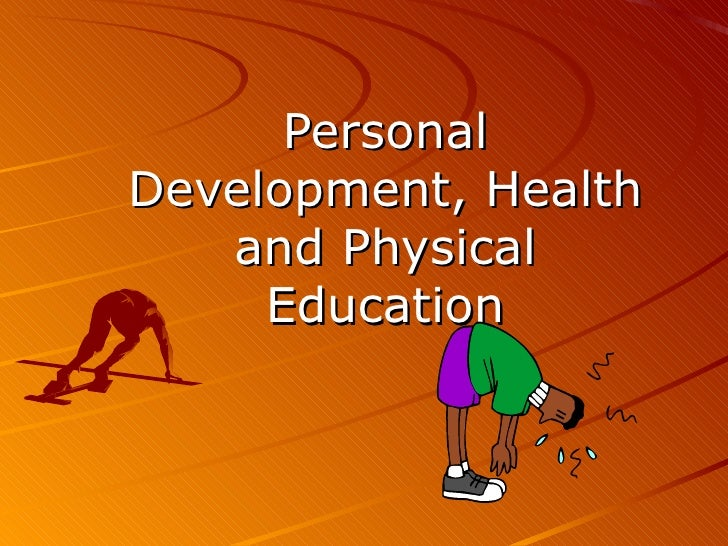 PersonalDevelopment, Health   and Physical     Education