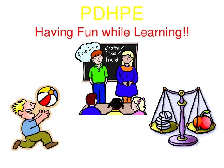 PDHPEHaving Fun while Learning!!<br />