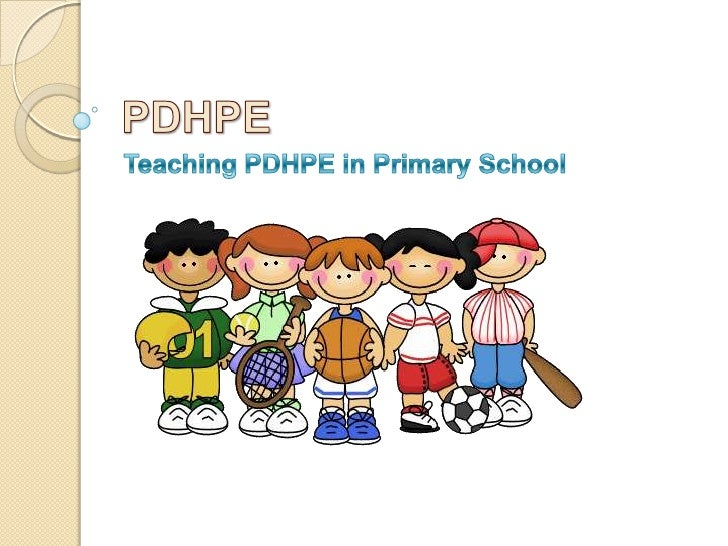 Why is PDHPE important? PDHPE promotes and encourages  children to lead a healthy lifestyle at a  young age PDHPE highli...