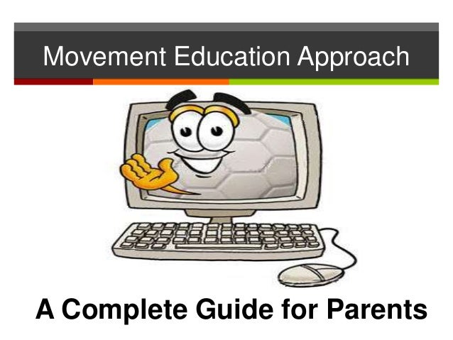 Movement Education Approach A Complete Guide for Parents