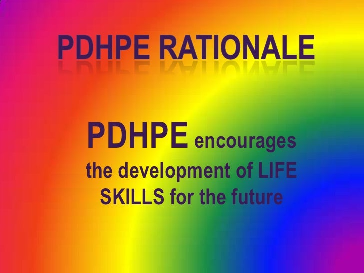 PDHPE RATIONALE<br />PDHPE encourages the development of LIFE SKILLS for the future<br />