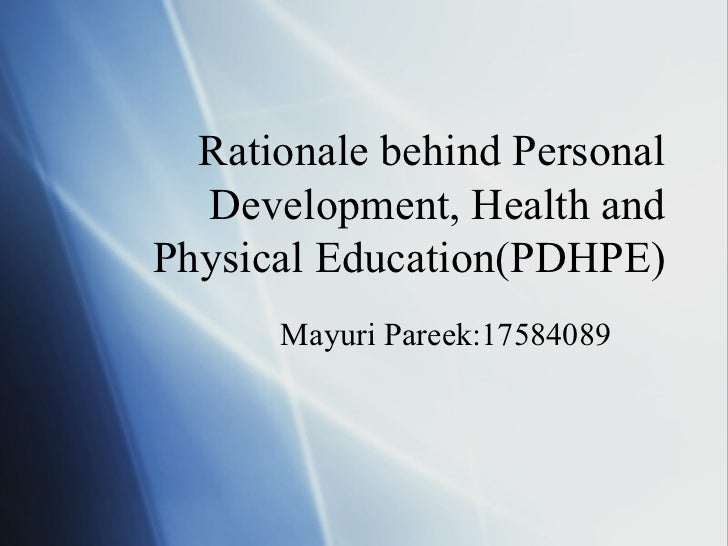 Rationale behind Personal  Development, Health andPhysical Education(PDHPE)      Mayuri Pareek:17584089