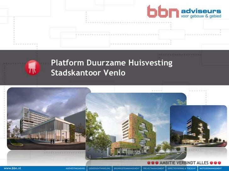 Platform Duurzame HuisvestingStadskantoor Venlo