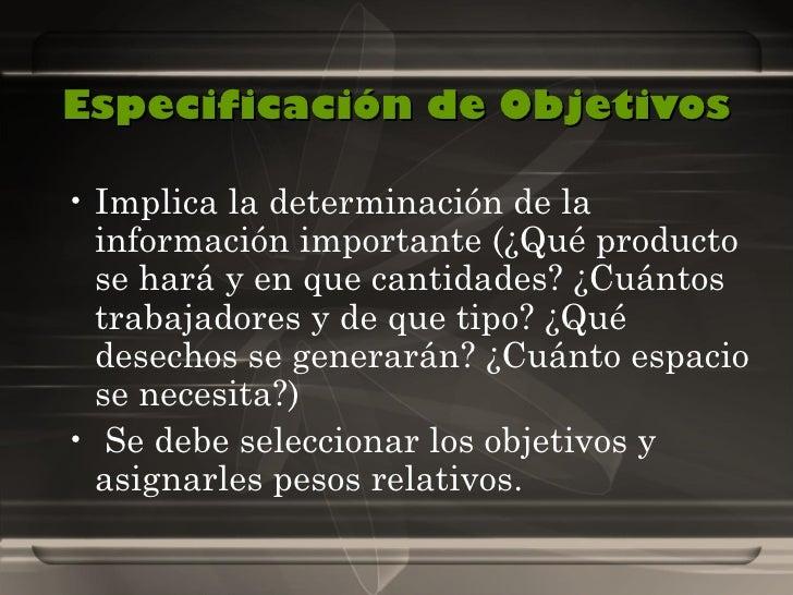 Especificación de Objetivos <ul><li>Implica la determinación de la información importante (¿Qué producto se hará y en que ...